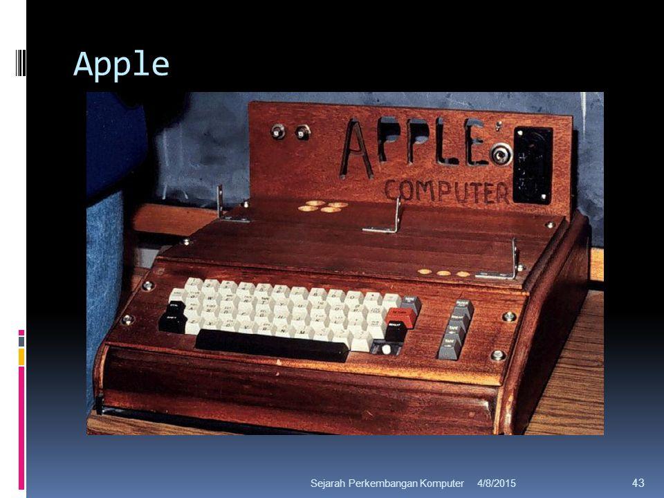 Apple 4/8/2015Sejarah Perkembangan Komputer 43
