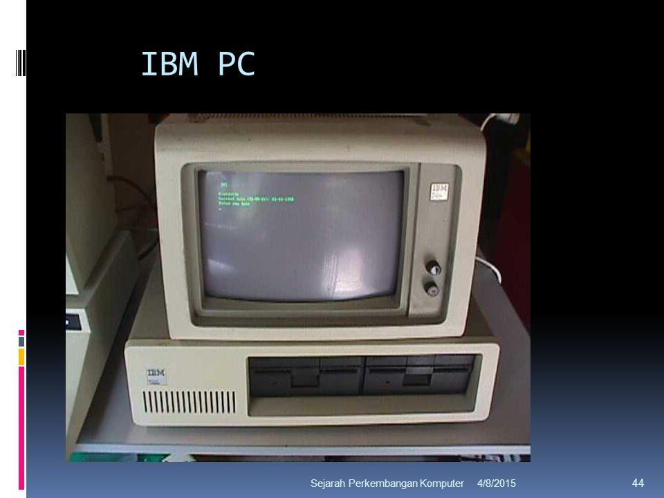 IBM PC 4/8/2015Sejarah Perkembangan Komputer 44