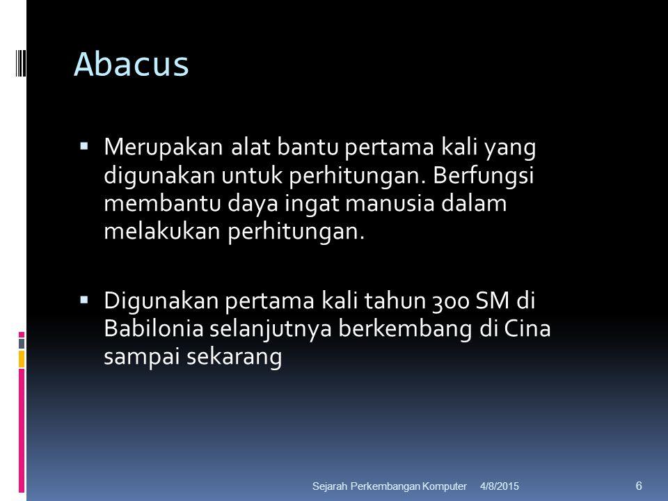 Abacus  Merupakan alat bantu pertama kali yang digunakan untuk perhitungan.