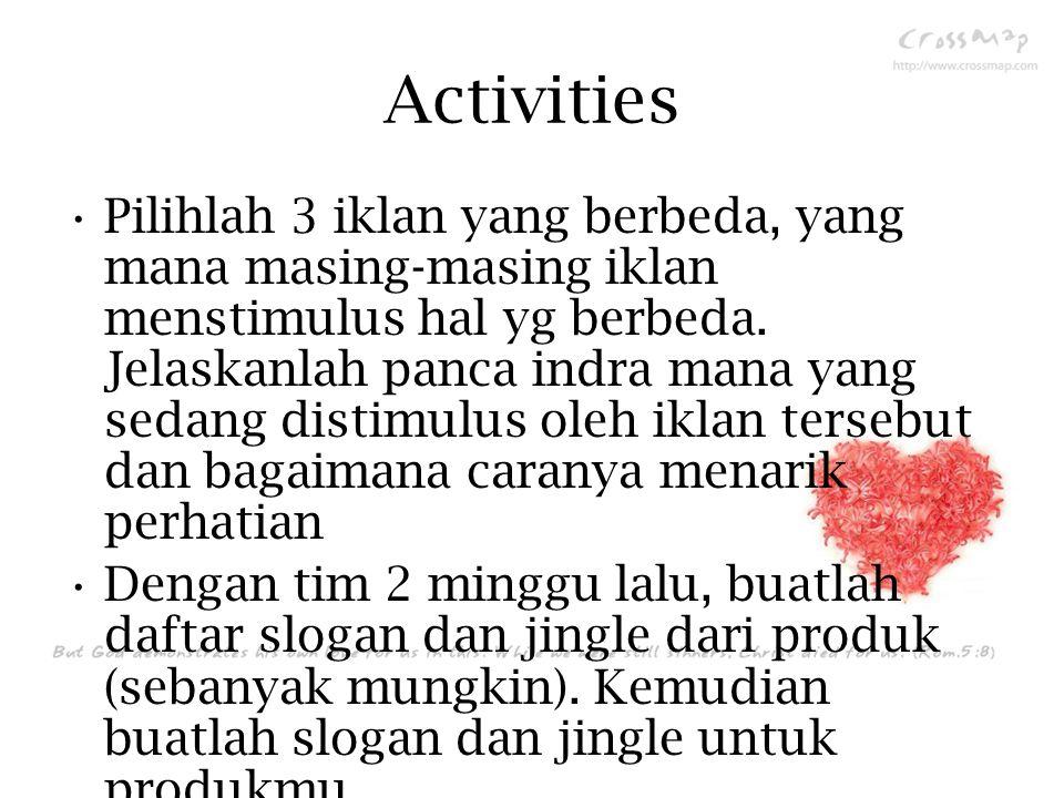 Activities Pilihlah 3 iklan yang berbeda, yang mana masing-masing iklan menstimulus hal yg berbeda.