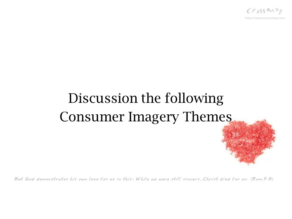 Discussion the following Consumer Imagery Themes