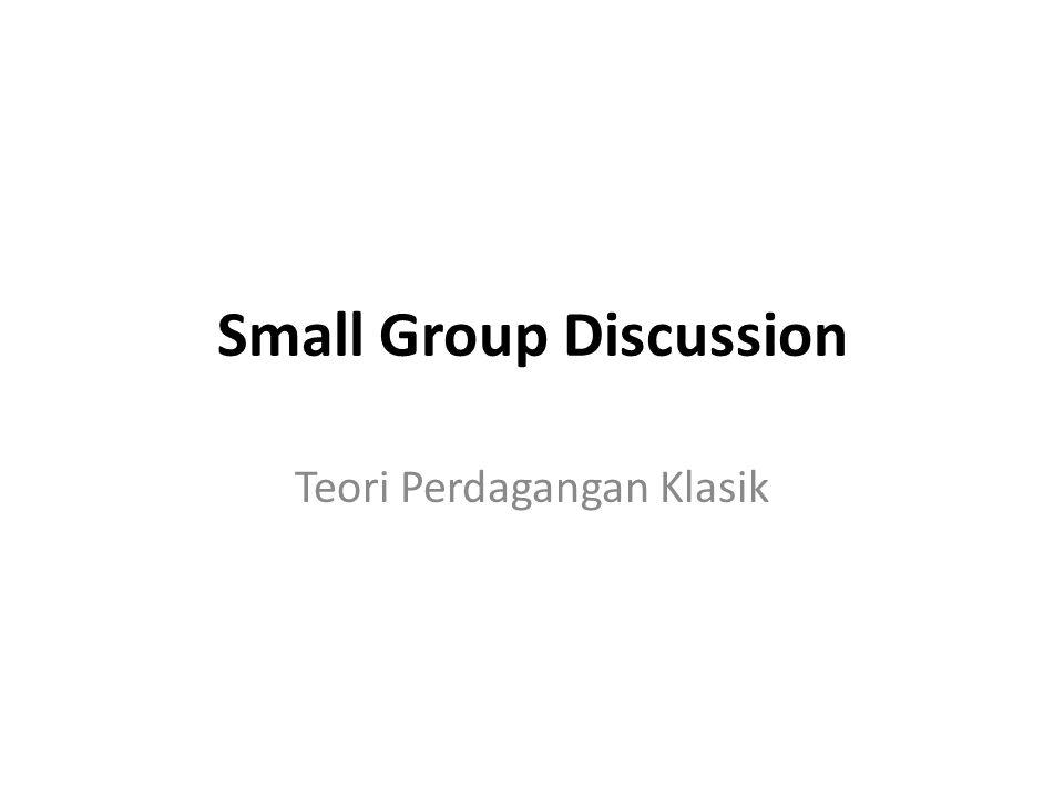Small Group Discussion Teori Perdagangan Klasik