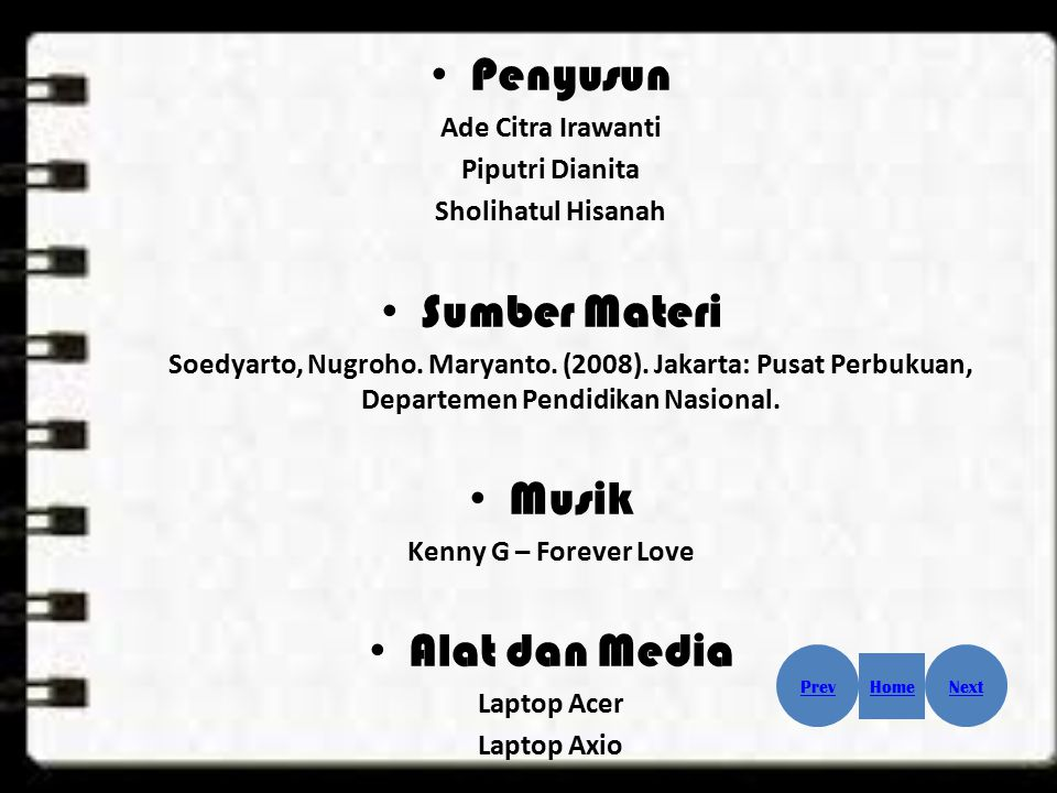 Penyusun Ade Citra Irawanti Piputri Dianita Sholihatul Hisanah Sumber Materi Soedyarto, Nugroho. Maryanto. (2008). Jakarta: Pusat Perbukuan, Departeme