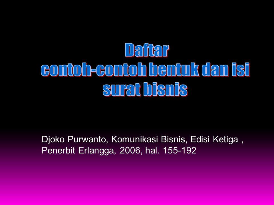 Djoko Purwanto, Komunikasi Bisnis, Edisi Ketiga, Penerbit Erlangga, 2006, hal. 155-192