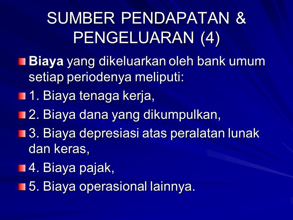 SUMBER PENDAPATAN & PENGELUARAN (4) Biaya yang dikeluarkan oleh bank umum setiap periodenya meliputi: 1.