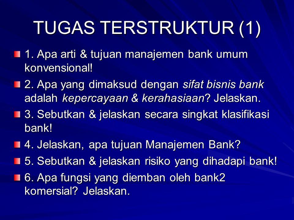 TUGAS TERSTRUKTUR (1) 1.Apa arti & tujuan manajemen bank umum konvensional.