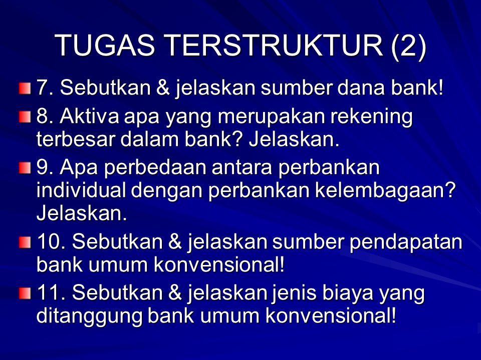 TUGAS TERSTRUKTUR (2) 7.Sebutkan & jelaskan sumber dana bank.