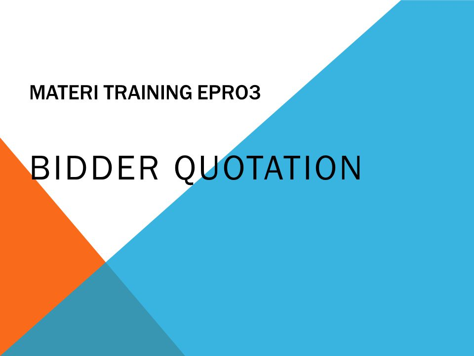 MATERI TRAINING EPRO3 BIDDER QUOTATION
