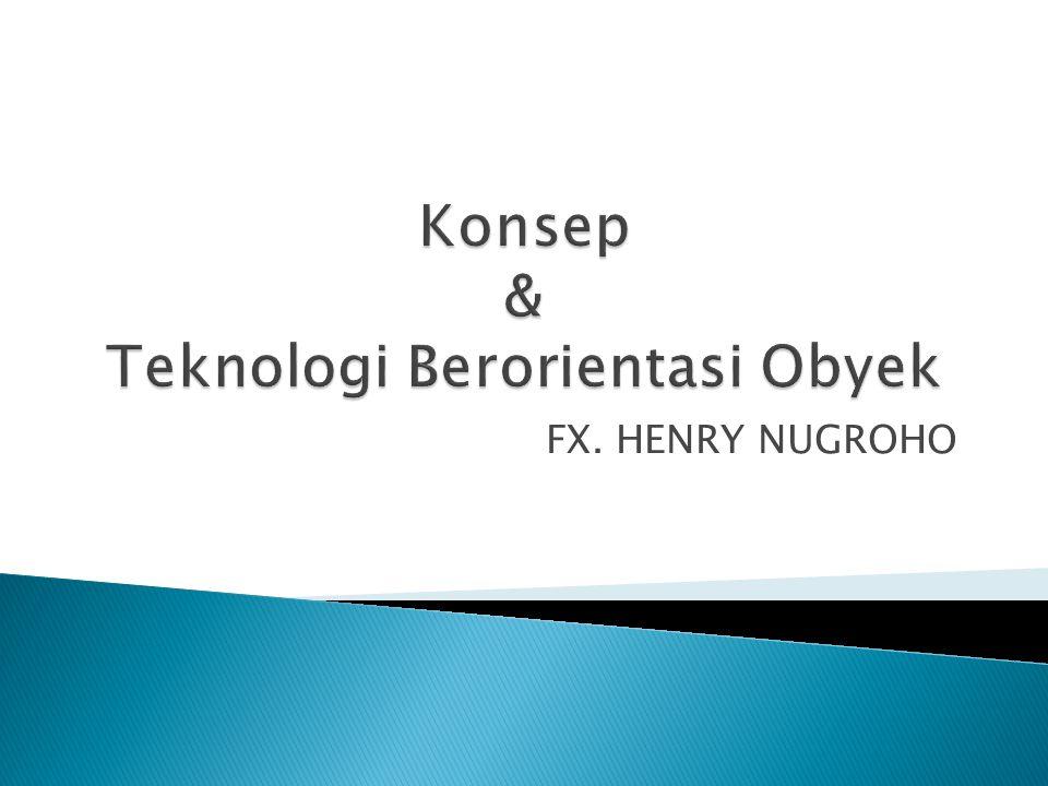  Fx. Henry Nugroho  Email : fx_henry@akakom.ac.idfx_henry@akakom.ac.id  Telp : 087839379754