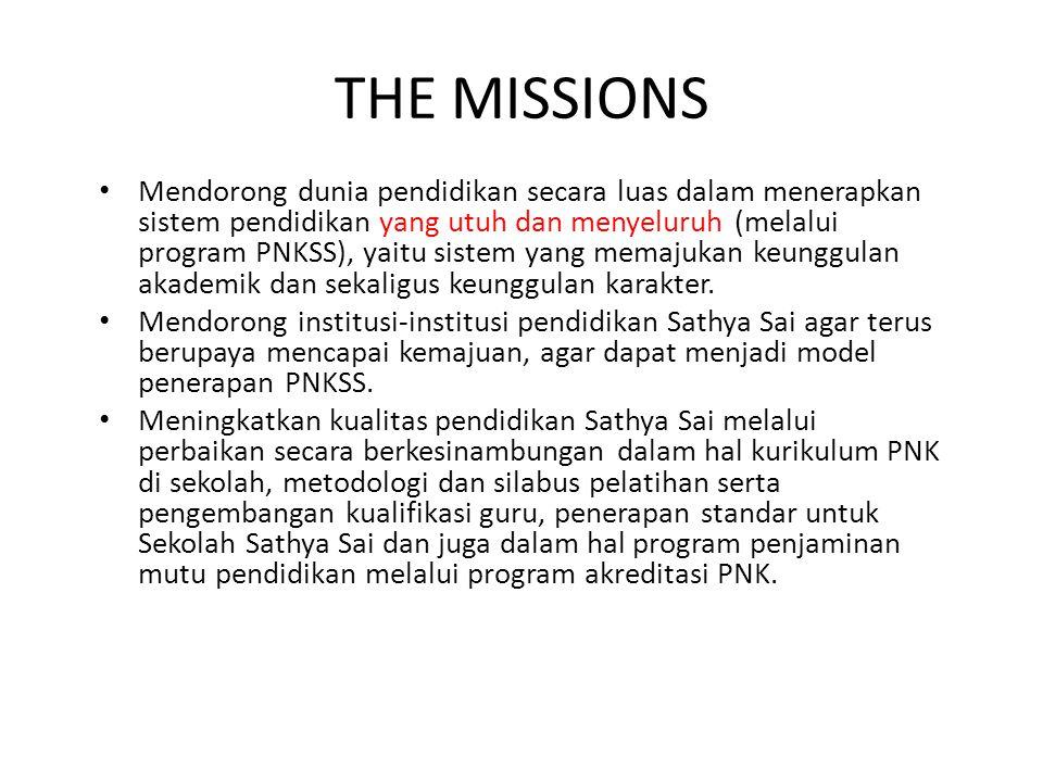 THE MISSIONS Mendorong dunia pendidikan secara luas dalam menerapkan sistem pendidikan yang utuh dan menyeluruh (melalui program PNKSS), yaitu sistem