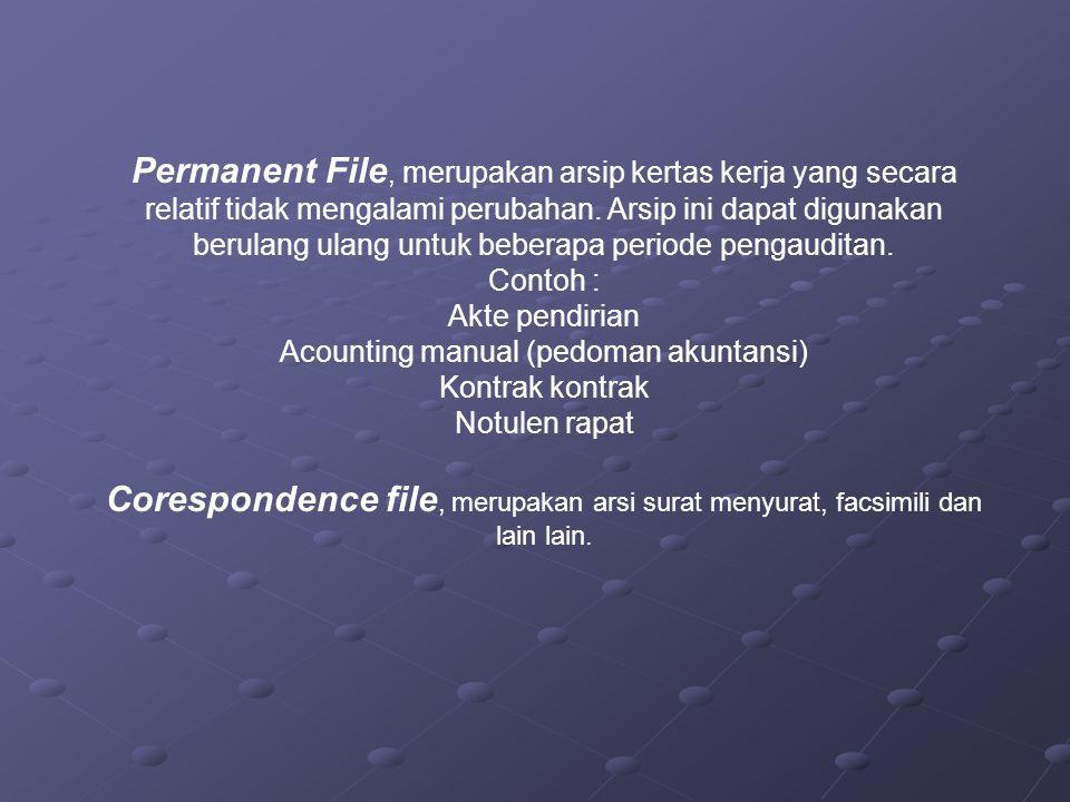 Permanent File, merupakan arsip kertas kerja yang secara relatif tidak mengalami perubahan. Arsip ini dapat digunakan berulang ulang untuk beberapa pe