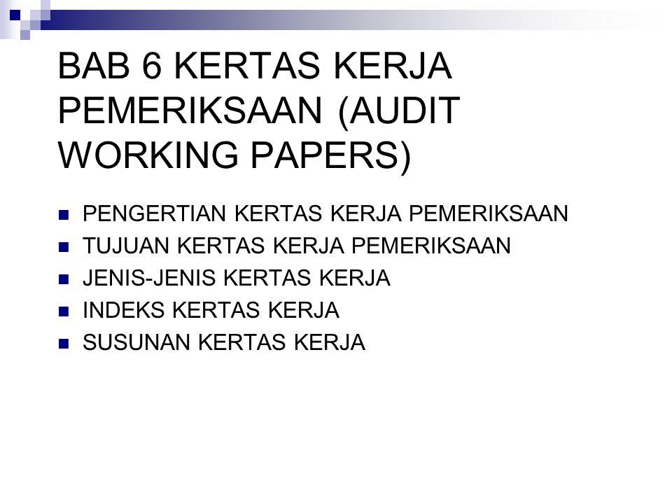 PENGERTIAN KERTAS KERJA PEMERIKSAAN Kertas kerja pemeriksaan adalah semua berkas-berkas yang di kumpulkan oleh auditor dalam menjalankan pemeriksaan, yang berasal : 1.