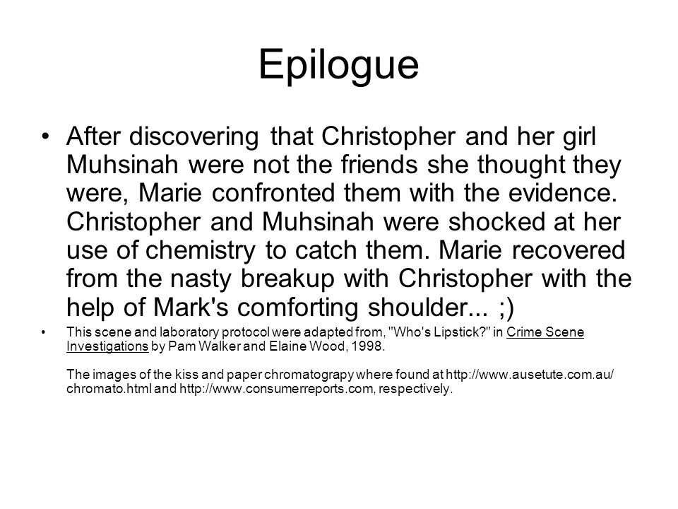 Epilogue After discovering that Christopher and her girl Muhsinah were not the friends she thought they were, Marie confronted them with the evidence.