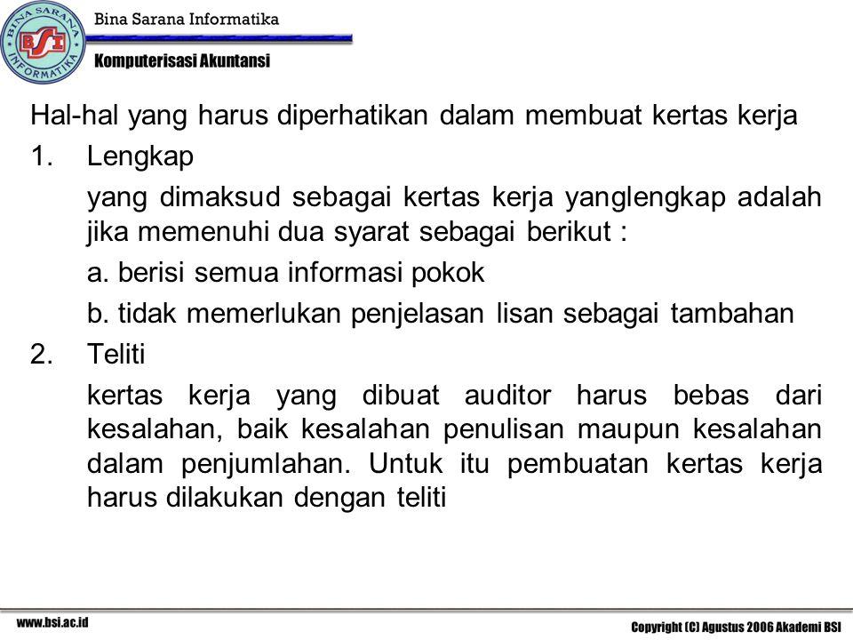 3.Ringkas kertas harus berisi informasi yang pokok dan yang relevan dengan tujuan pemeriksaan.