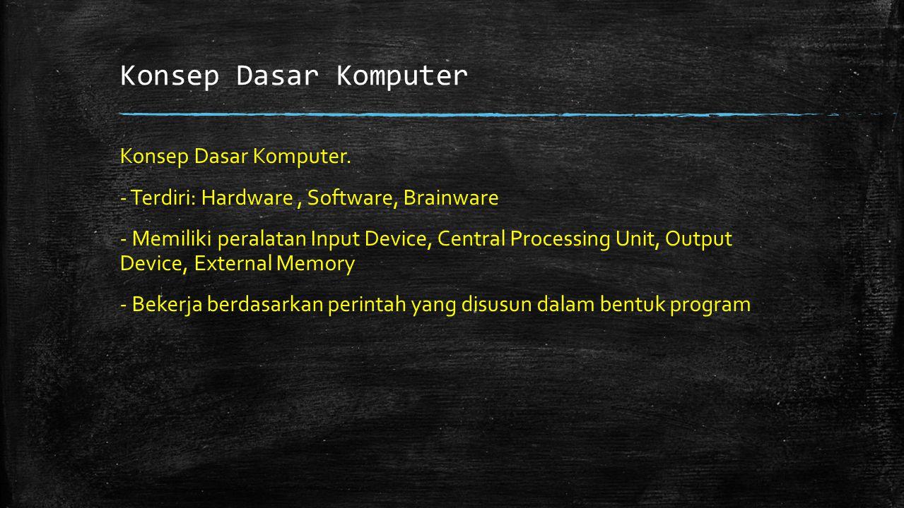 Konsep Dasar Komputer Konsep Dasar Komputer.