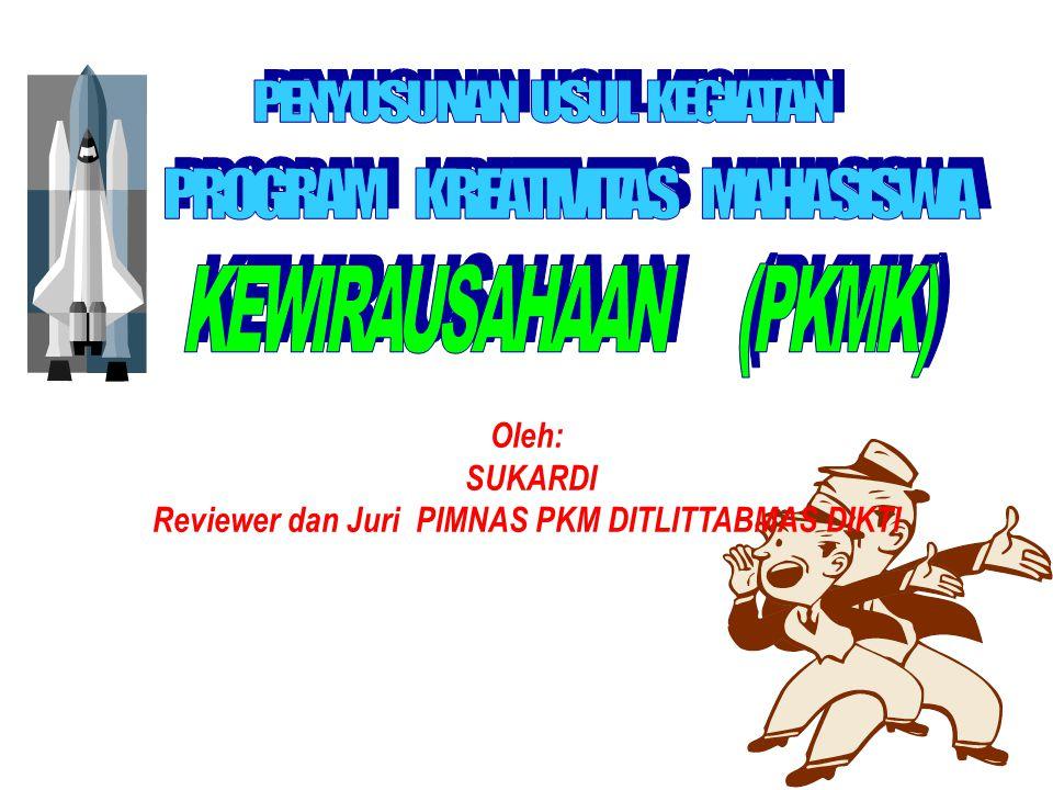 Oleh: SUKARDI Reviewer dan Juri PIMNAS PKM DITLITTABMAS DIKTI