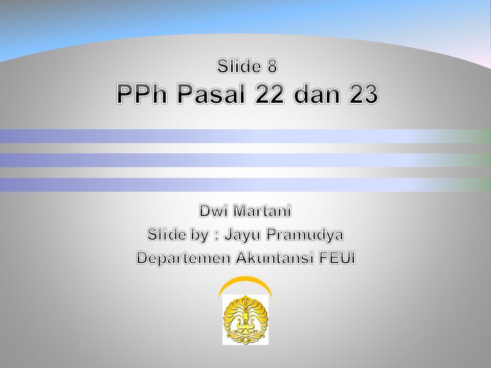 Sistematika PPh 22 1. PPh 23 2. 2