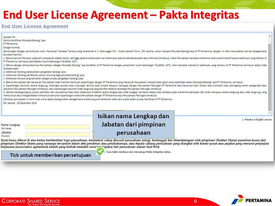 End User License Agreement – Pakta Integritas 6 Isikan nama Lengkap dan Jabatan dari pimpinan perusahaan Tick untuk memberikan persetujuan