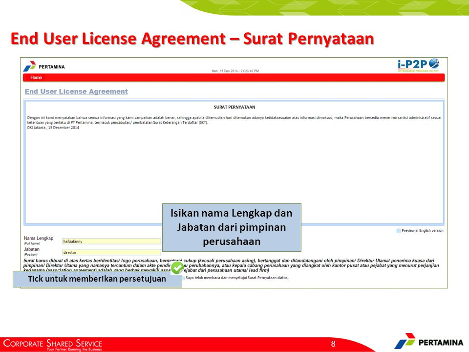 End User License Agreement – Surat Pernyataan 8 Isikan nama Lengkap dan Jabatan dari pimpinan perusahaan Tick untuk memberikan persetujuan