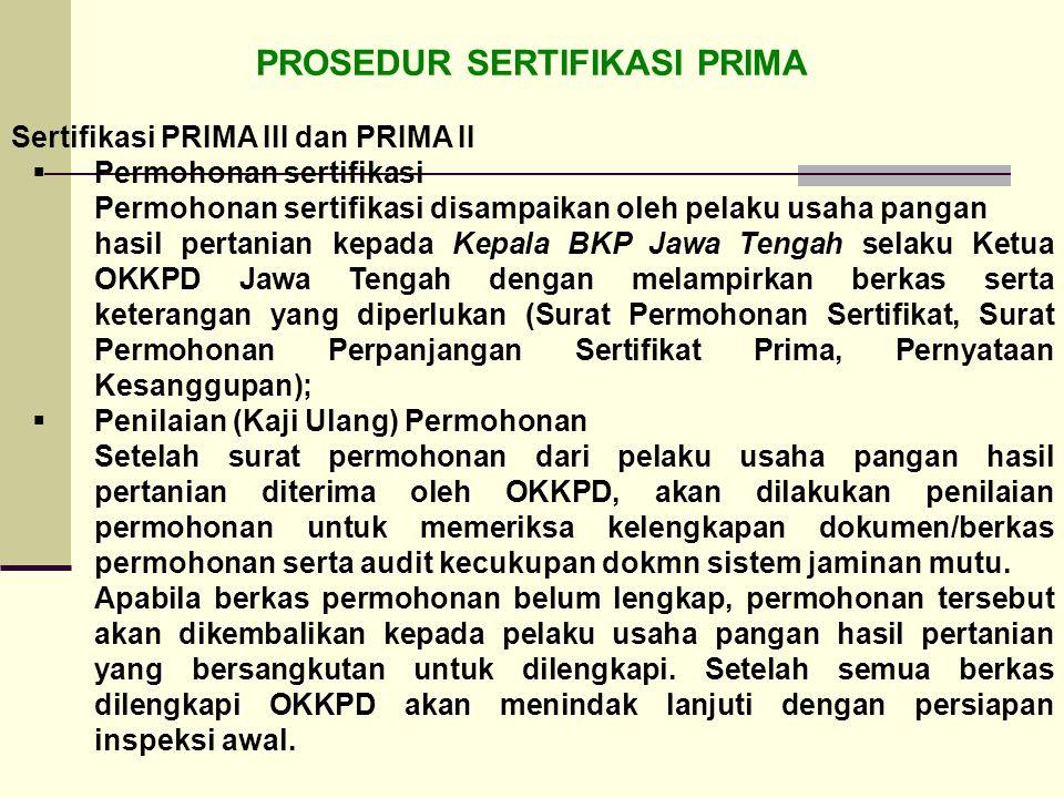 PROSEDUR SERTIFIKASI PRIMA Sertifikasi PRIMA III dan PRIMA II  Permohonan sertifikasi Permohonan sertifikasi disampaikan oleh pelaku usaha pangan has
