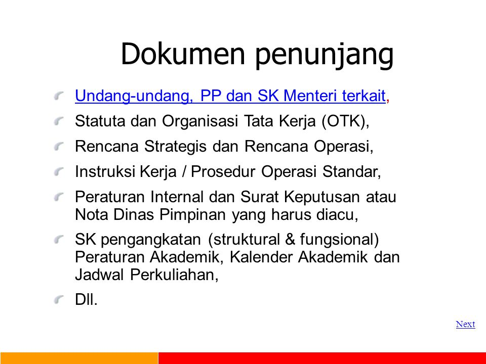 Prosedur Mutu Dokumen mutu TK 2 Uraian proses/aktivitas operasional > 1 fungsi organisasi kerahasiaan lebih besar Utk keperluan internal Contoh: Prosedur pengadaan Prosedur pengadaan Prosedur pelatihan Prosedur pelatihan