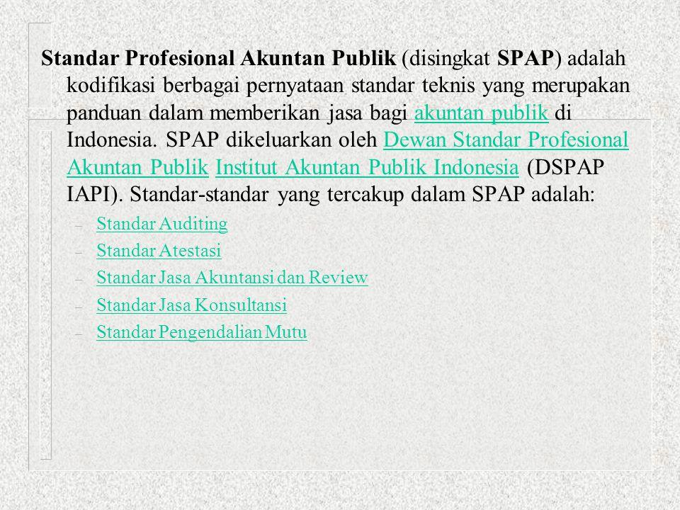 Standar Profesional Akuntan Publik (disingkat SPAP) adalah kodifikasi berbagai pernyataan standar teknis yang merupakan panduan dalam memberikan jasa