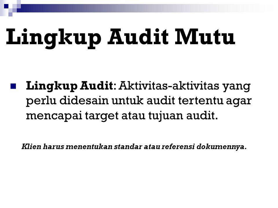 Alasan-alasan Audit Mutu Untuk mengevaluasi pemasok (rekanan) sesuai dengan kontrak. Untuk memverifikasi SM organisasi yang masih berlaku untuk tujuan