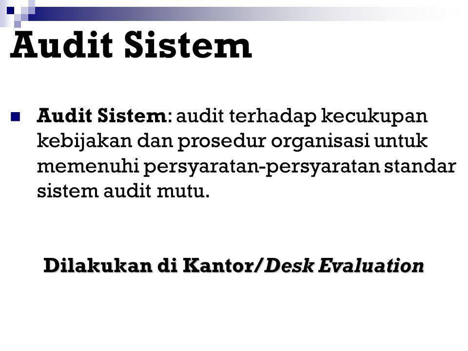Tahapan audit: 1. Audit Sistem 2. Audit Kepatuhan
