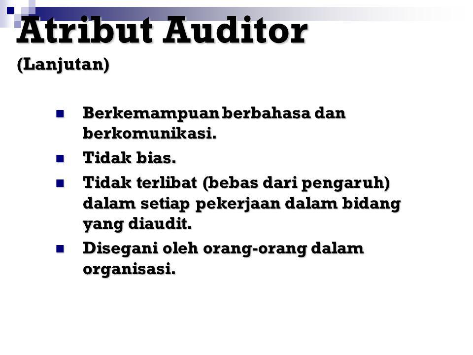 Atribut Auditor Terlatih. Terlatih. Berpendidikan Berpendidikan baik dalam bidang yang diaudit. Berpengalaman Berpengalaman (secara teknis). Berkeprib