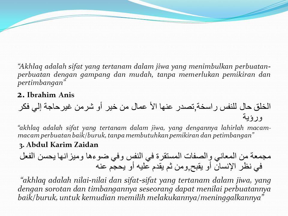 SUMBER AKHLAQ 1.Al-Qur'an 2.