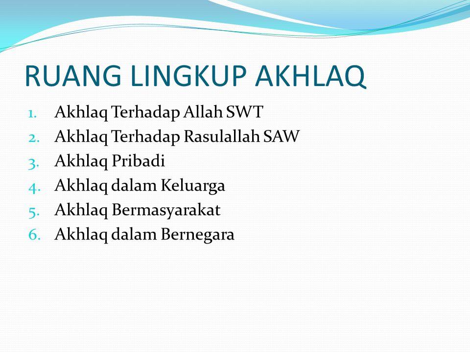 KEDUDUKAN&KEISTIMEWAAN AKHLAQ DALAM ISLAM 1.Rasulallah SAW menempatkan penyempurnaan akhlaq yang mulia sebagai misi pokok risalah Islam 2.