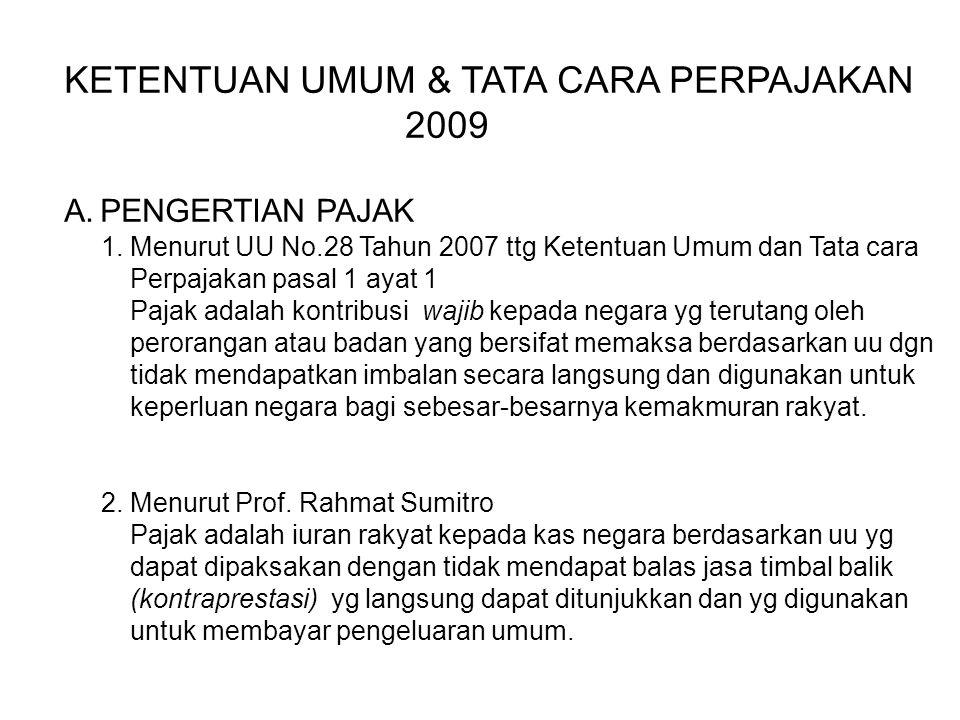 KETENTUAN UMUM & TATA CARA PERPAJAKAN 2009 A.PENGERTIAN PAJAK 1.