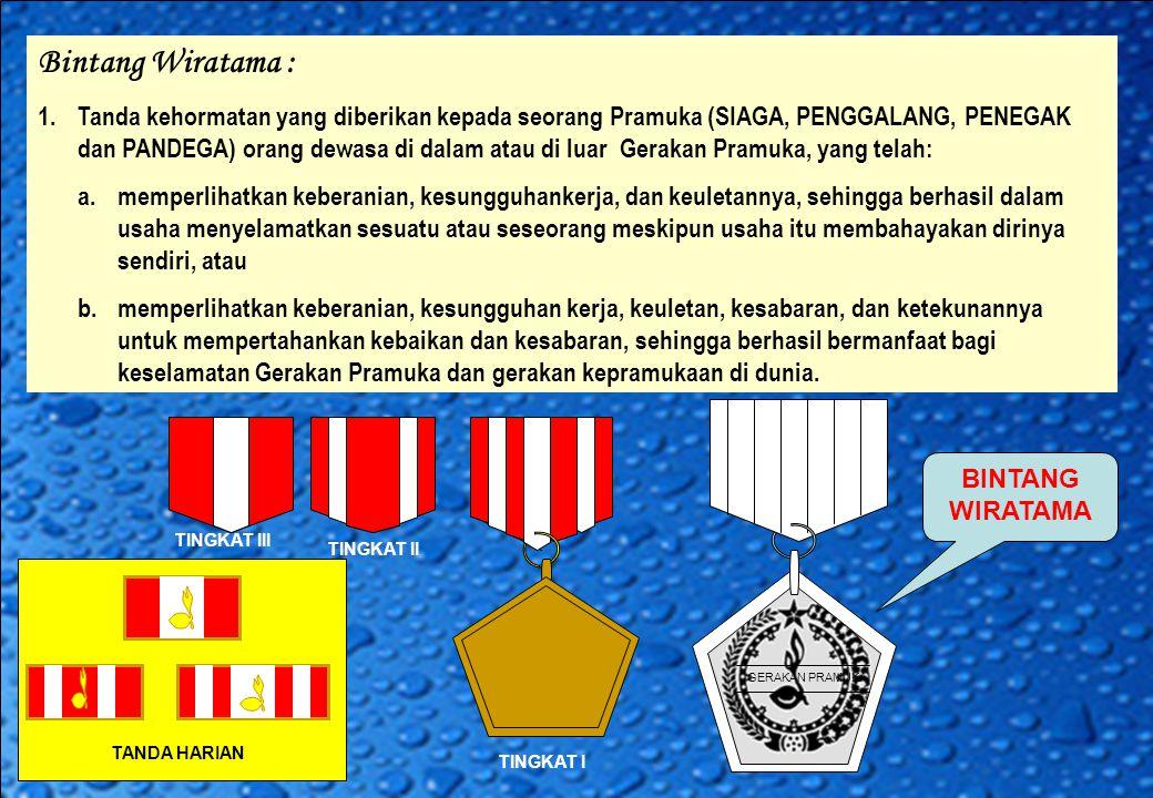 Bintang Panca Warsa : Tanda Kehormatan yang diberikan hanya kepada anggota dewasa Gerakan Pramuka, sebagai tanda nghargaan atas kesetiaannya kepada organisasi dan keaktifannya melakukan kegiatan anggota dewasa Gerakan Pramuka selama lima tahun atau kelipatan dari lima tahun.
