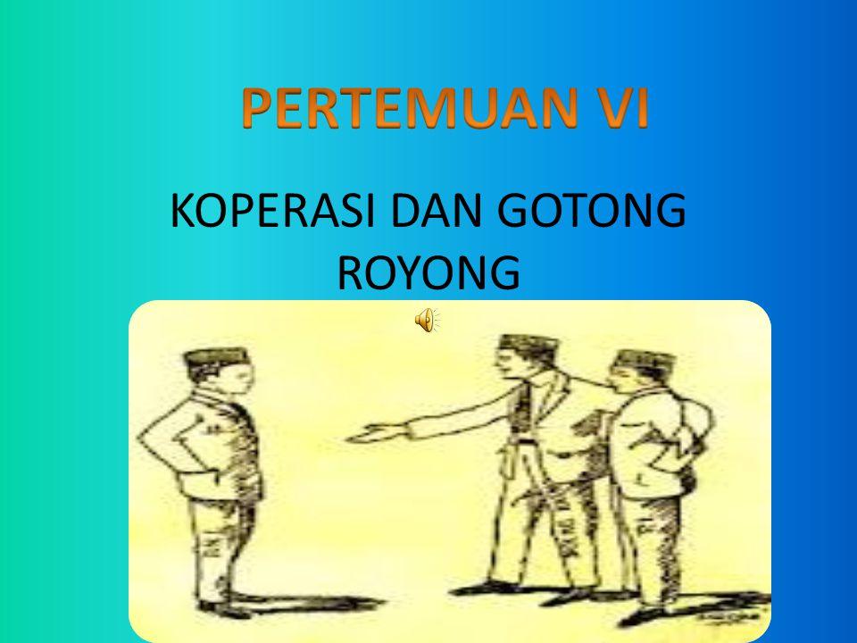 KOPERASI DAN GOTONG ROYONG