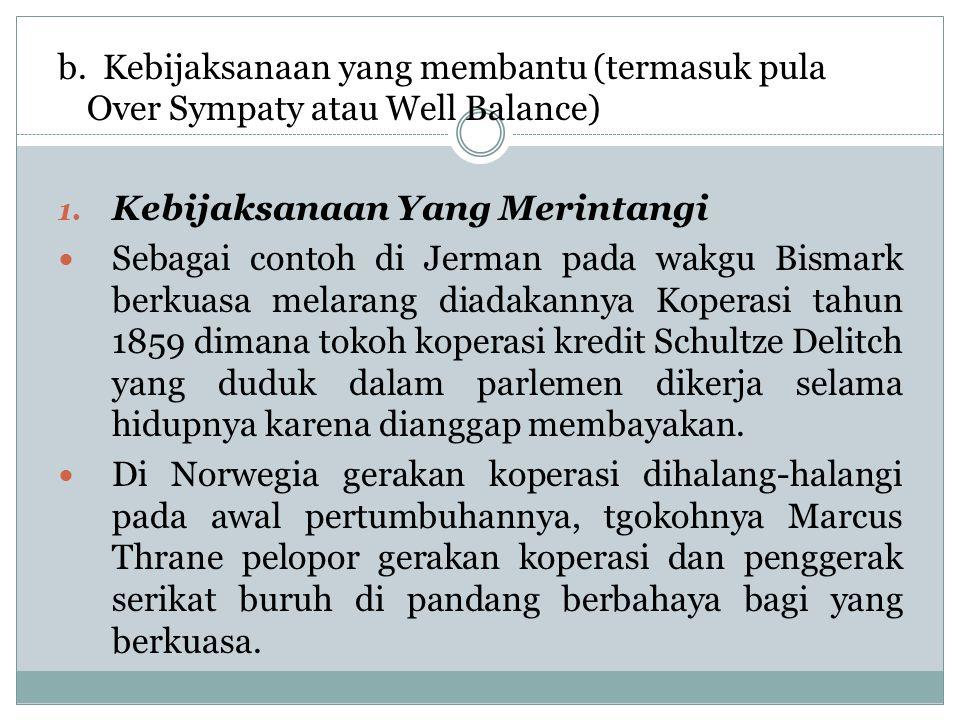 b. Kebijaksanaan yang membantu (termasuk pula Over Sympaty atau Well Balance) 1. Kebijaksanaan Yang Merintangi Sebagai contoh di Jerman pada wakgu Bis