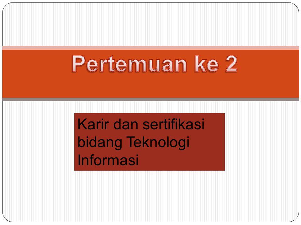 Karir dan sertifikasi bidang Teknologi Informasi