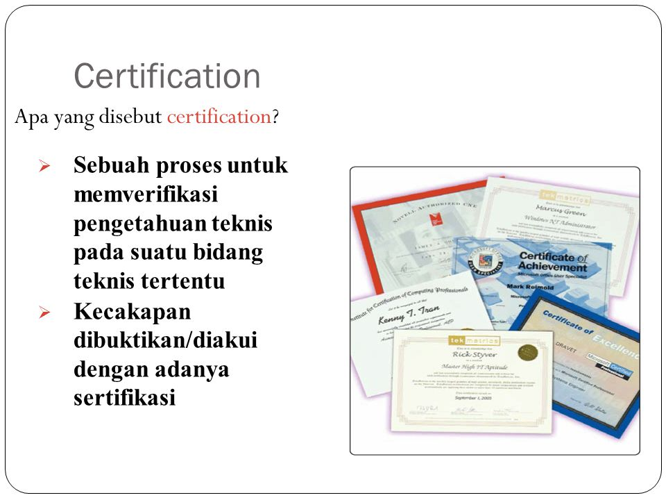 Certification Apa yang disebut certification.
