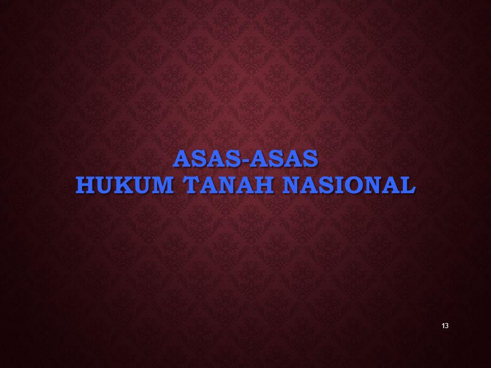 ASAS-ASAS HUKUM TANAH NASIONAL 13