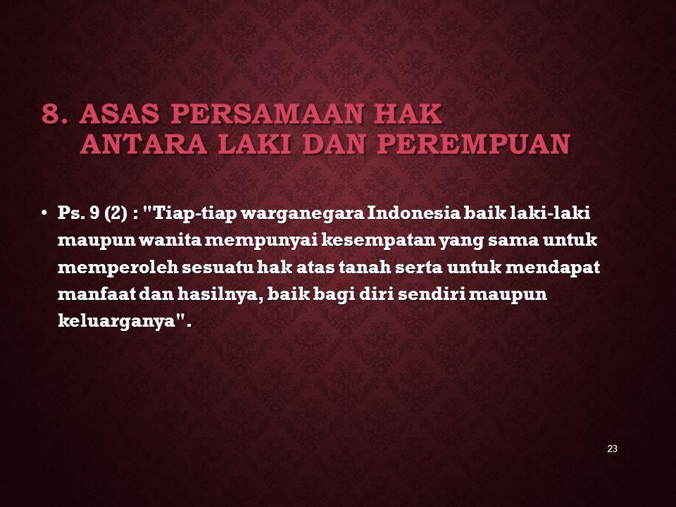 8. ASAS PERSAMAAN HAK ANTARA LAKI DAN PEREMPUAN Ps. 9 (2) :