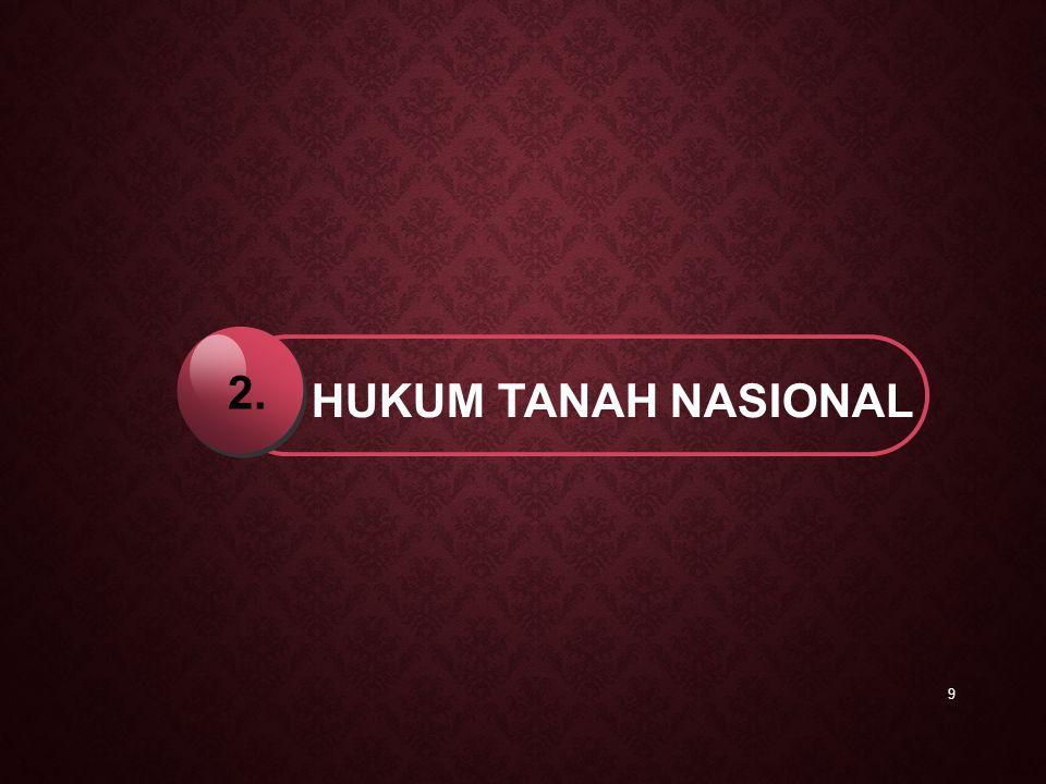 9 HUKUM TANAH NASIONAL 2.