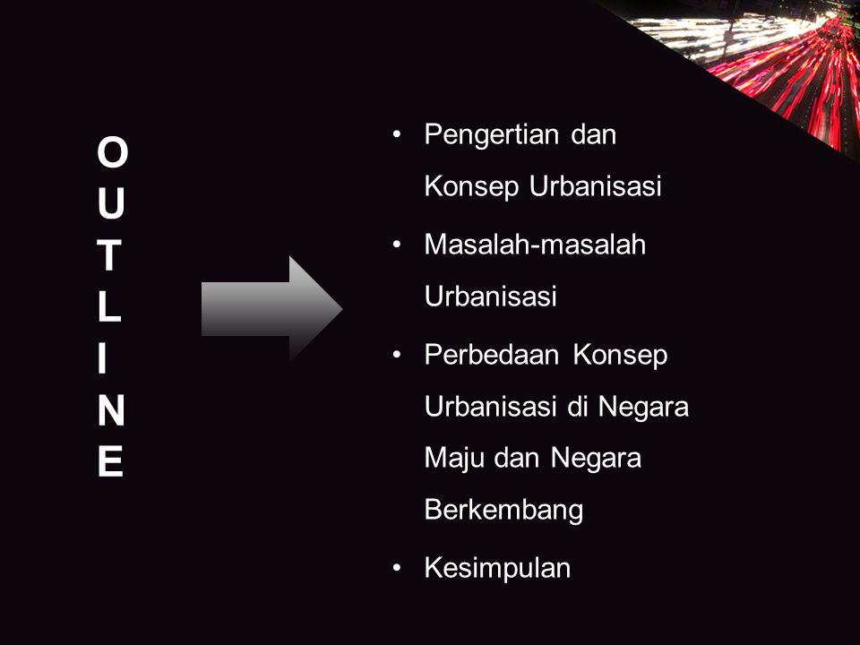 Apa Urbanisasi itu.o Apakah urbanisasi sesuatu yang baik atau buruk.