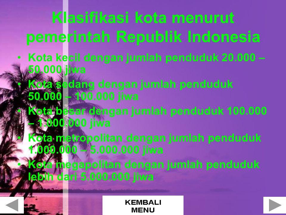 Klasifikasi kota menurut pemerintah Republik Indonesia Kota kecil dengan jumlah penduduk 20.000 – 50.000 jiwa Kota sedang dengan jumlah penduduk 50.00