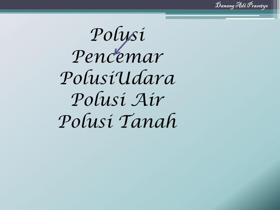 a) Polutan di Air Agen penyebab penyakit.