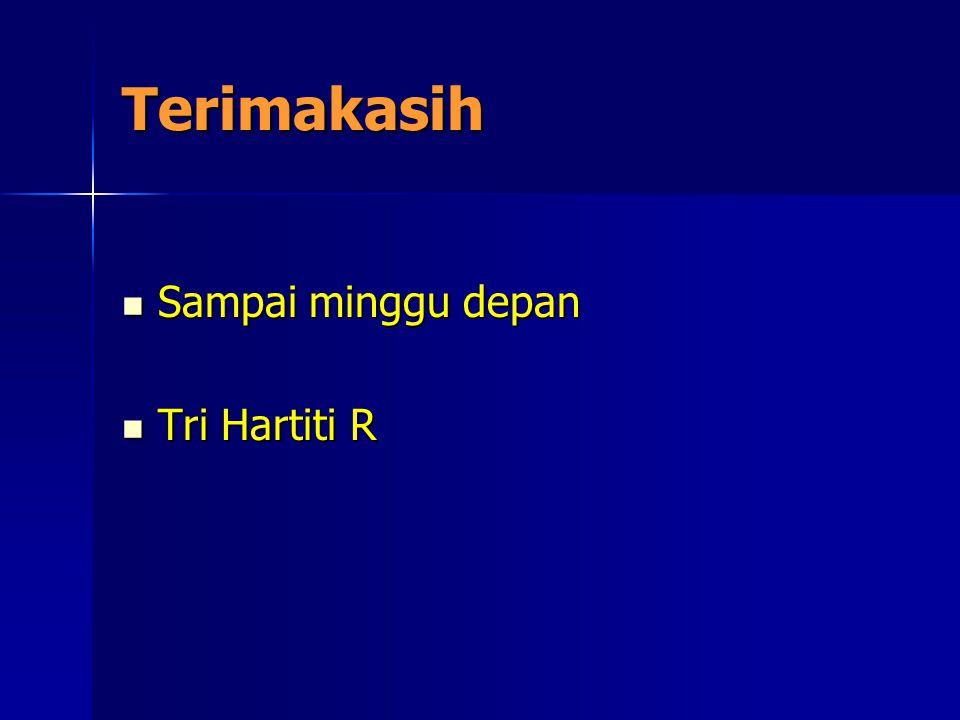 Terimakasih Sampai minggu depan Sampai minggu depan Tri Hartiti R Tri Hartiti R