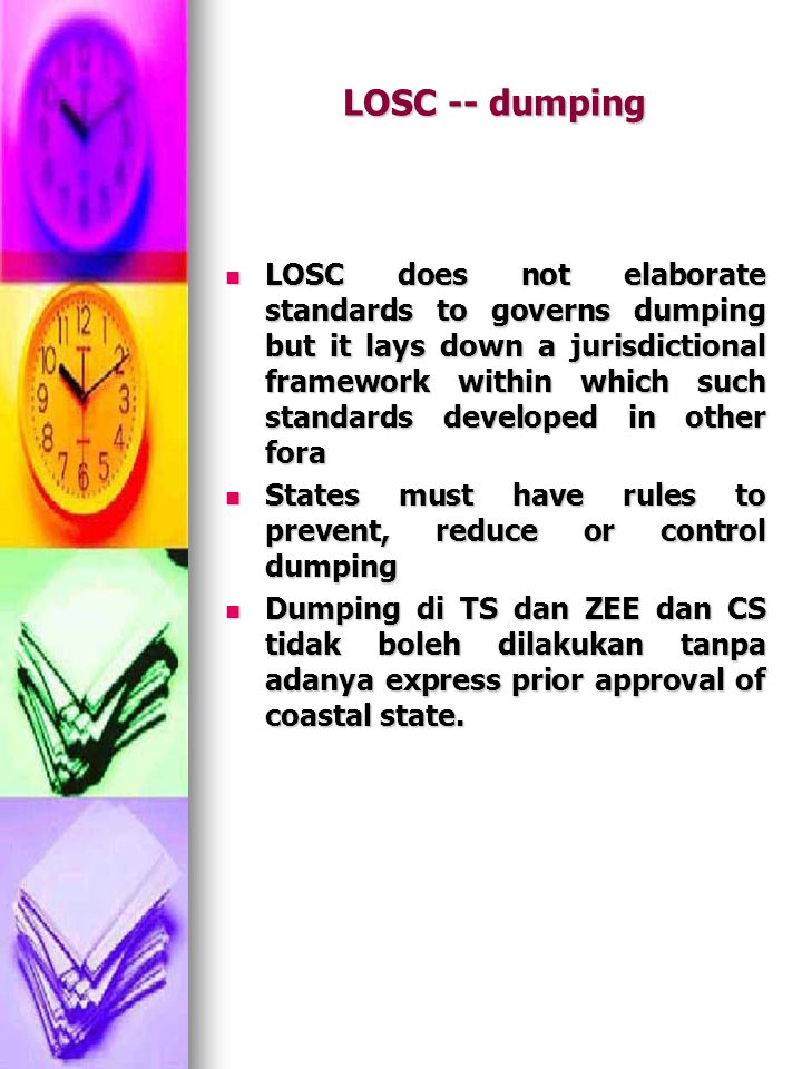 LOSC -- dumping LOSC does not elaborate standards to governs dumping but it lays down a jurisdictional framework within which such standards developed