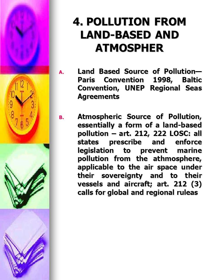 4. POLLUTION FROM LAND-BASED AND ATMOSPHER A. Land Based Source of Pollution— Paris Convention 1998, Baltic Convention, UNEP Regional Seas Agreements