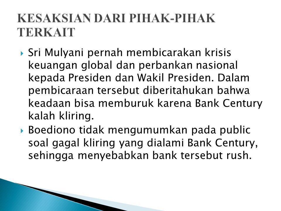  Sri Mulyani pernah membicarakan krisis keuangan global dan perbankan nasional kepada Presiden dan Wakil Presiden.