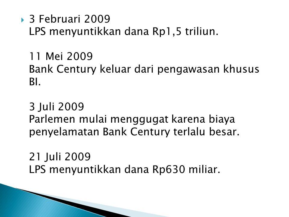  3 Februari 2009 LPS menyuntikkan dana Rp1,5 triliun.