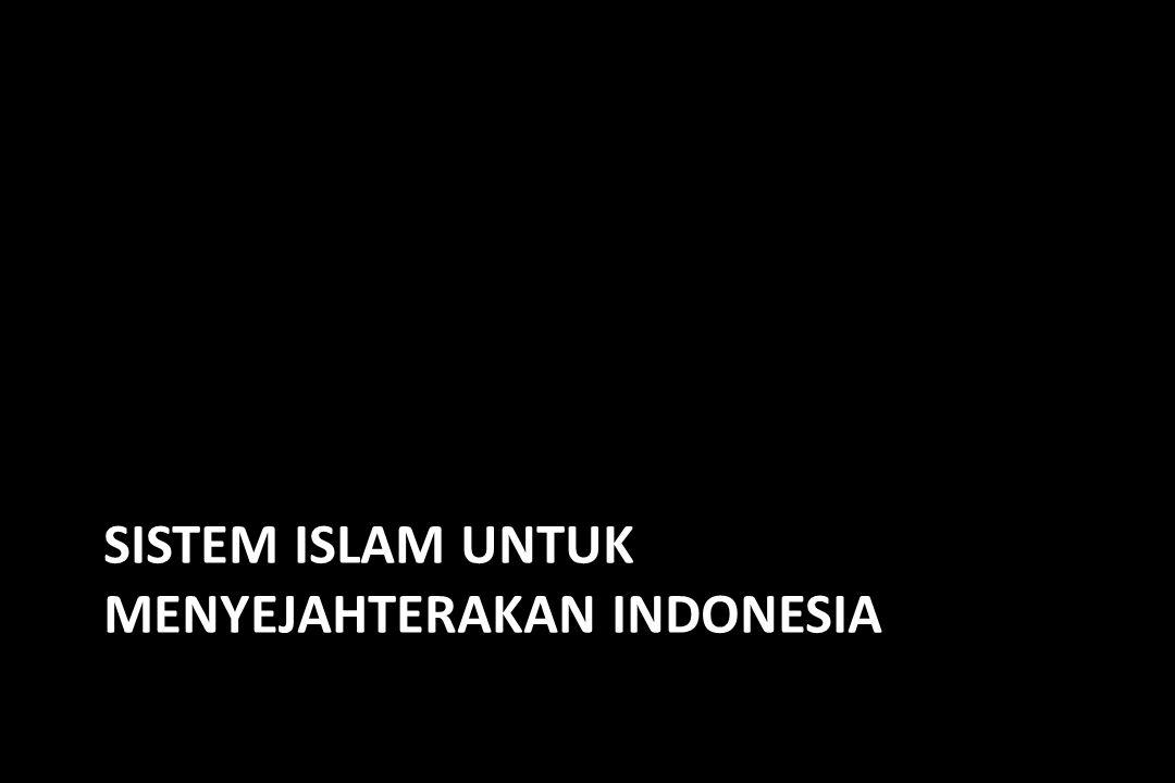 Dengan politik ekonomi Islam, kekayaan alam Indonesia akan menjadi pos penerimaan negara yang sangat besar.
