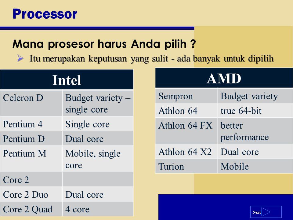 Next Processor Mana prosesor harus Anda pilih ? p. 139  Itu merupakan keputusan yang sulit - ada banyak untuk dipilih Intel Celeron DBudget variety –